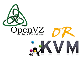The Best Choice Between OpenVZ or KVM